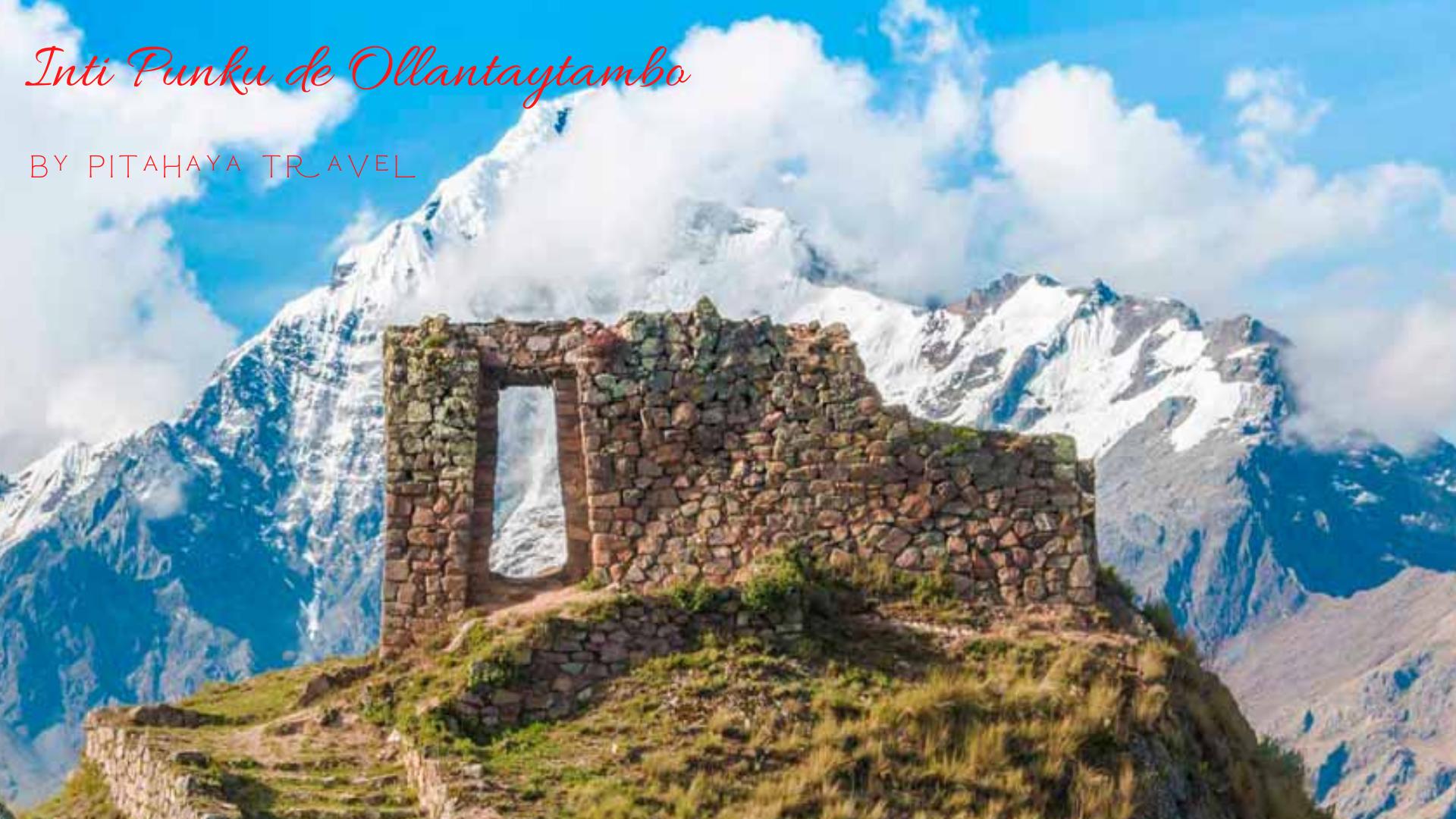 Cómo llegar a Inti Punku la Puerta Interdimensional de Ollantaytambo desde cusco peru