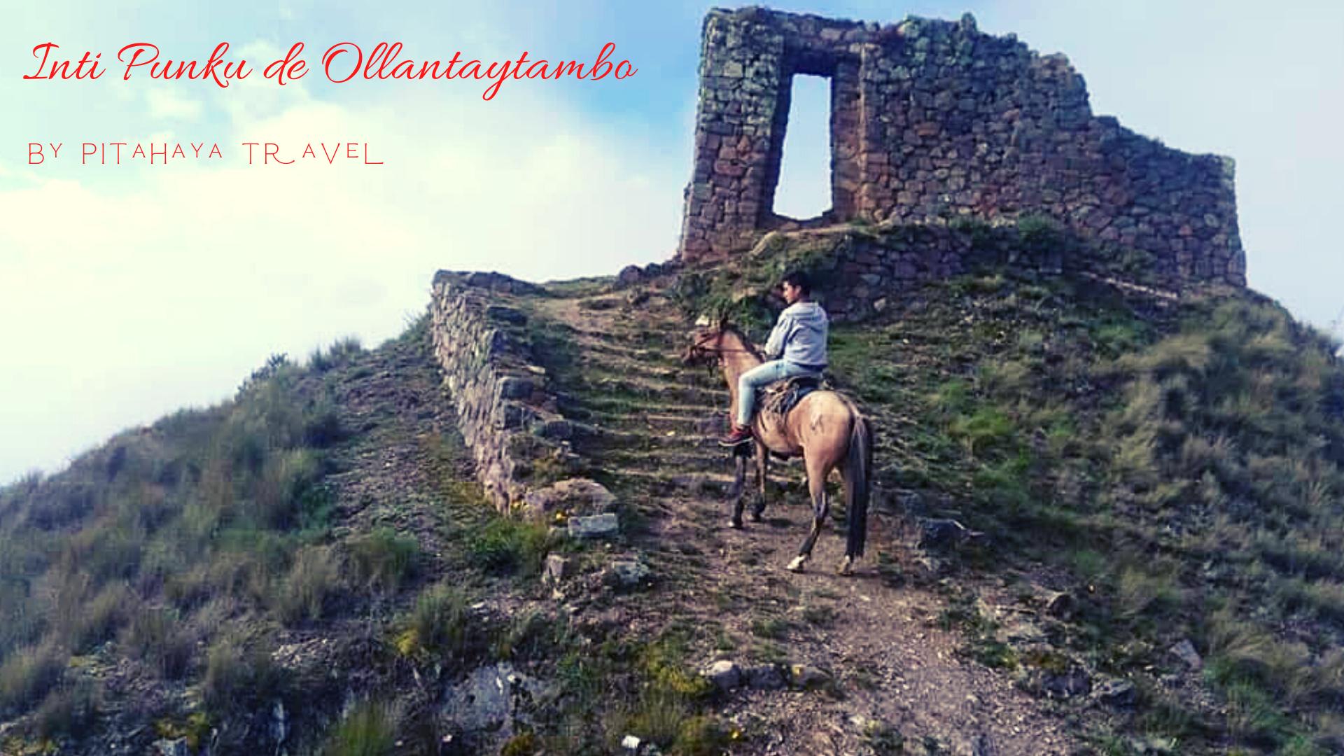 Cómo llegar a Inti Punku la Puerta Interdimensional de Ollantaytambo desde cusco